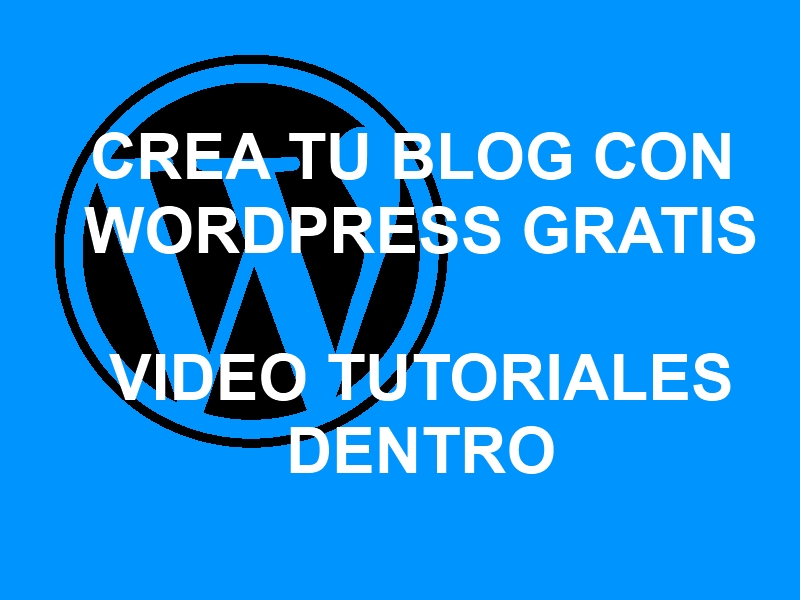 Videocurso: Crea un blog con WordPress GRATIS con este estupendo videotutorial