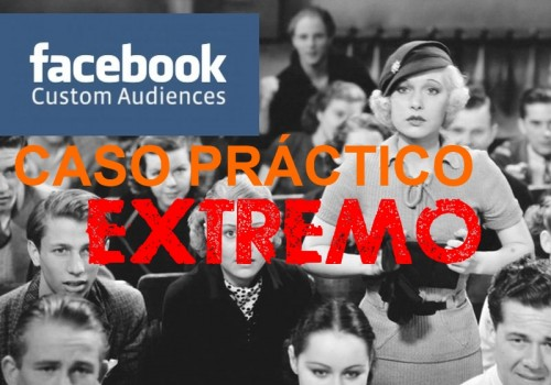 Públicos personalizados Facebook: caso práctico de personalización extrema
