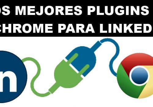 Mejores extensiones y plugins para Linkedin de Chrome (actualizado)
