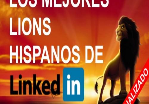 Los mejores LION de Linkedin hispanos y españoles (actualizado)
