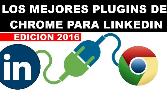 Mejores Extensiones Y Plugins De Linkedin En Chrome En 2016