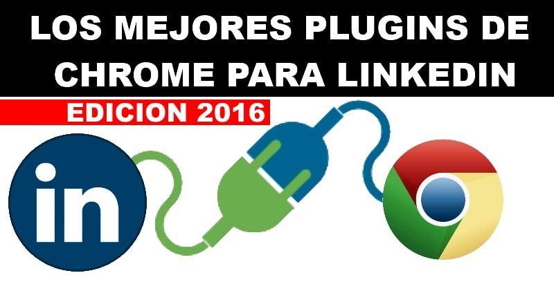 mejores-plugins-linkedin-chrome-2016