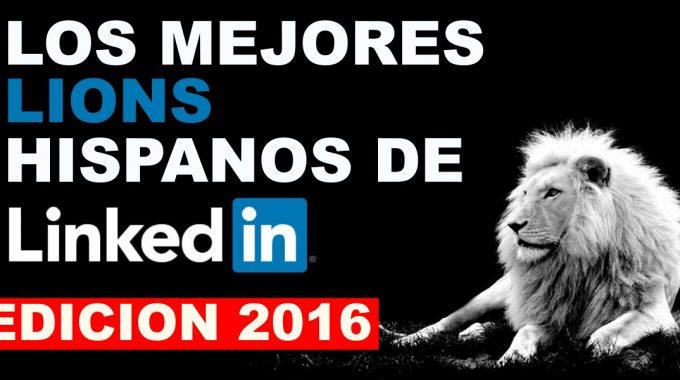 Los Mejores LION De Linkedin Hispanos Y Españoles Del 2016